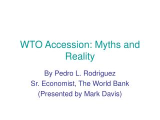 WTO Accession: Myths and Reality