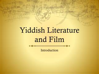 Yiddish Literature and Film