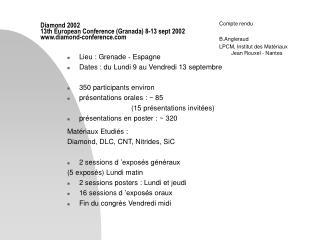 Lieu : Grenade - Espagne Dates : du Lundi 9 au Vendredi 13 septembre 350 participants environ présentations orales : ~ 8