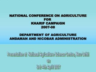 NATIONAL CONFERENCE ON AGRICULTURE FOR  KHARIF CAMPAIGN 2007-08 DEPARTMENT OF AGRICULTURE