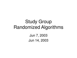 Study Group Randomized Algorithms