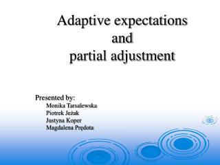 Adaptive expectations and  partial adjustment
