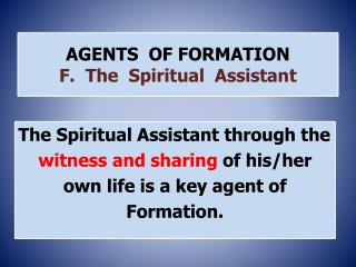 AGENTS  OF FORMATION F.  The  Spiritual  Assistant