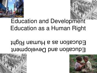 Education and Development Education as a Human Right