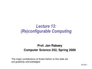 Lecture 13:  (Re)configurable Computing