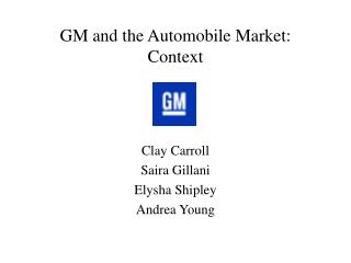GM and the Automobile Market:  Context