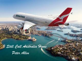 I Still Call Australia Home        Peter Allen