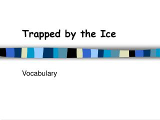 Trapped by the Ice
