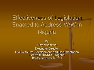 Effectiveness of Legislation Enacted to Address VAW in Nigeria