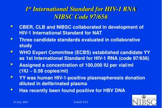 1 st International Standard for HIV-1 RNA NIBSC Code 97/656