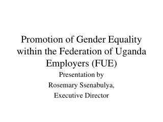 Promotion of Gender Equality within the Federation of Uganda Employers (FUE)