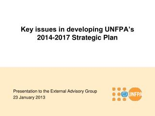 Key issues in developing  UNFPA's  2014-2017 Strategic Plan