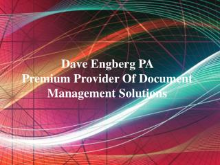 Dave Engberg PA Is The Premium Provider Of Document Managem