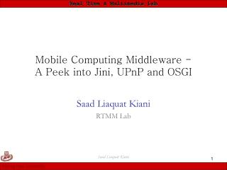 Mobile Computing Middleware - A Peek into Jini, UPnP and OSGI
