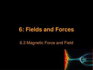 6: Fields and Forces