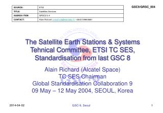 The Satellite Earth Stations & Systems Tehnical Committee, ETSI TC SES, Standardisation from last GSC 8