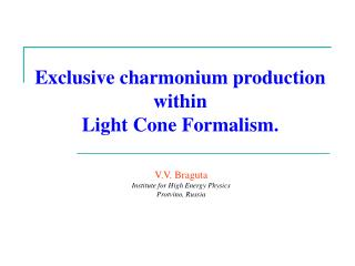 Exclusive charmonium production within Light Cone Formalism.