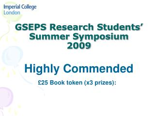 GSEPS Research Students' Summer Symposium 2009
