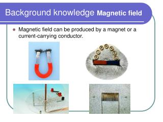 Background knowledge  Magnetic field