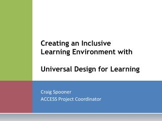 Creating an Inclusive  Learning Environment with  Universal Design for Learning