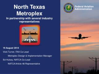 North Texas Metroplex In partnership with several industry representatives