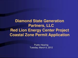 Diamond State Generation Partners, LLC Red Lion Energy Center Project