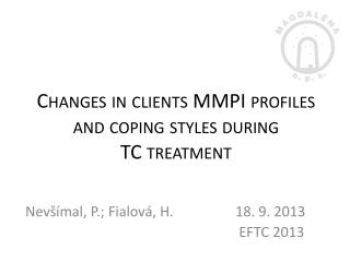 Changes  in  clients  MMPI  profiles and coping styles during TC  treatment