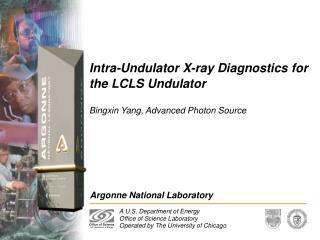 Intra-Undulator X-ray Diagnostics for the LCLS Undulator
