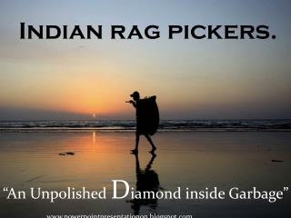 Indian rag pickers.
