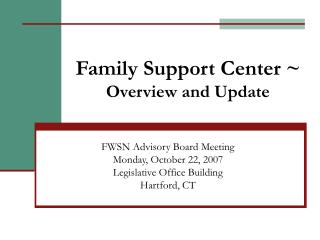 Family Support Center ~ Overview and Update