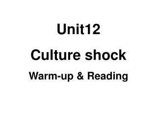Unit12  Culture shock Warm-up & Reading