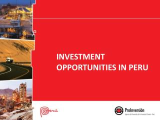 INVESTMENT OPPORTUNITIES IN PERU