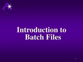 Introduction to Batch Files