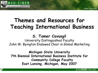 Themes and Resources for Teaching International Business S. Tamer Cavusgil