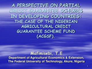 Mafimisebi, T.E Department of Agricultural Economics & Extension, The Federal University of Technology, Akure, Niger