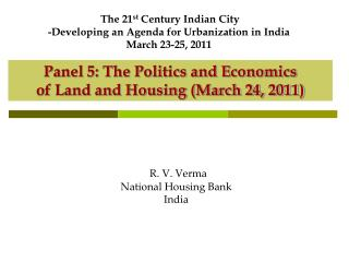 Panel 5: The Politics and Economics  of Land and Housing March 24, 2011