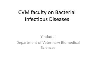 CVM faculty on Bacterial Infectious Diseases