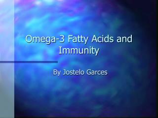 Omega-3 Fatty Acids and Immunity