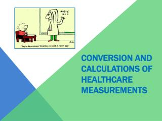 Conversion and Calculations of Healthcare Measurements