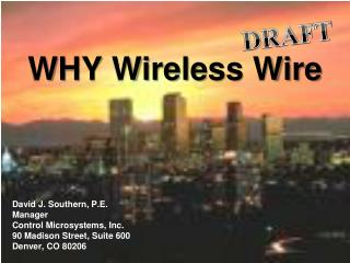WHY Wireless Wire