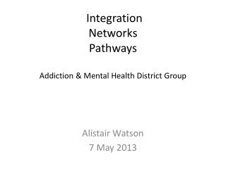 Integration Networks Pathways Addiction & Mental Health District Group