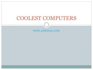Coolest Computers