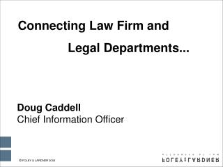 Connecting Law Firm and  			Legal Departments...