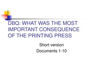 dbq essay what was the most important consequence of the printing press during martin lutor time