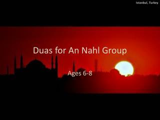 Duas for An Nahl Group