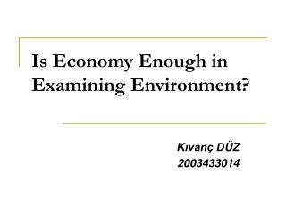 Is Economy Enough in Examining Environment?