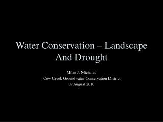 Water Conservation – Landscape And Drought