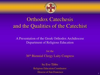 Orthodox Catechesis  and the Qualities of the Catechist