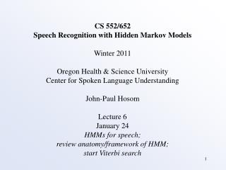 CS 552/652 Speech Recognition with Hidden Markov Models Winter 2011