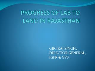 PROGRESS OF LAB TO  LAND IN RAJASTHAN